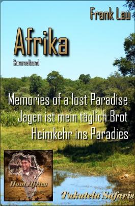 Jagderlebnisse in Afrika / Sammelband: AFRIKA mit den Augen des Jägers