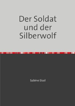 Mein Vater war ein Kavallerist band 1 / Der Soldat und der Silberwolf