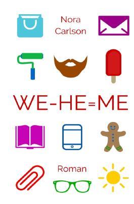 HE + ME = WE / WE - HE = ME
