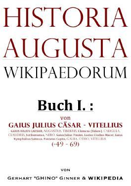 Historia Augusta Wikipaedorum / Historia Augusta Wikipaedorum Buch I.