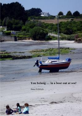 You belong...in a boat out at sea!