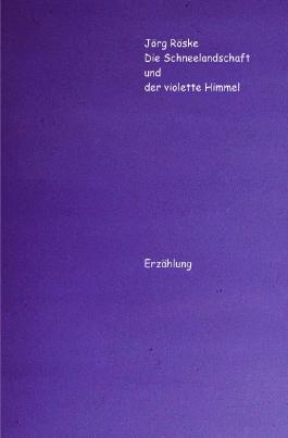 Die phantastischen Abenteuer des Ritters Jero / Die Schneelandschaft und der violette Himmel