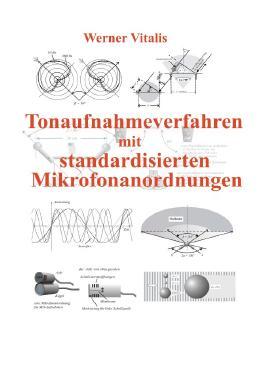 Tonaufnahmeverfahren mit standardisierten Mikrofonanordnungen