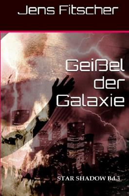 STAR SHADOW / Geißel der Galaxie