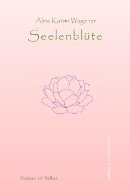 Seelenblüte