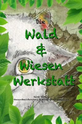 Wald-und-Wiesen-Werkstatt / Die Wald und Wiesen Werkstatt