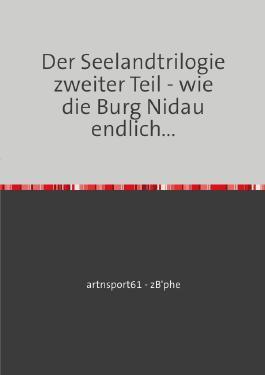 Die Seelandtrilogie / Der Seelandtrilogie zweiter Teil