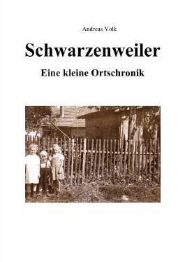 Schwarzenweiler - Eine kleine Ortschronik