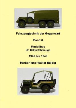 Fahrzeugtechnik der Gegenwart / Fahrzeugtechnik der Gegenwart Band 8 Militärfahrzeuge H. u. W. Neidig