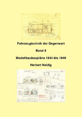 Fahrzeugtechnik der Gegenwart / Fahrzeugtechnik der Gegenwart Band 9 Modellbaupläne H. Neidig