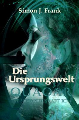 Quaoar Die Schöpferkraft Bd4 Die Ursprungswelt / Die Ursprungswelt