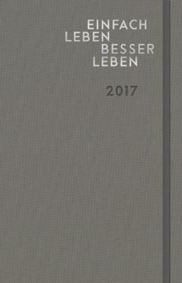 Einfach leben – besser leben: 2017 (Kalender)
