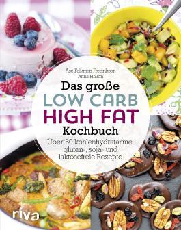 Das große Low-Carb-High-Fat-Kochbuch