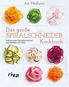 Das große Spiralschneider-Kochbuch
