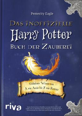 Das inoffizielle Harry Potter Buch der Zauberei