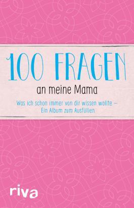 100 Fragen an meine Mama