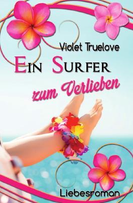 Zum-Verlieben-Reihe / Ein Surfer zum Verlieben