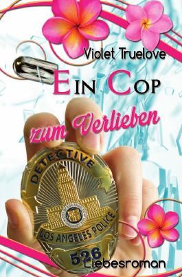 Zum-Verlieben-Reihe / Ein Cop zum Verlieben