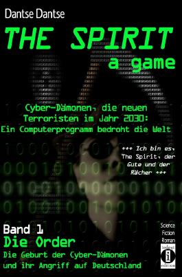 THE SPIRIT - a game. Cyber-Dämonen, die neuen Terroristen im Jahr...