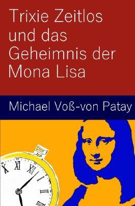 Trixie Zeitlos und das Geheimnis der Mona Lisa