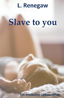 Slave to you