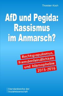 AfD und Pegida: Rassismus im Anmarsch?