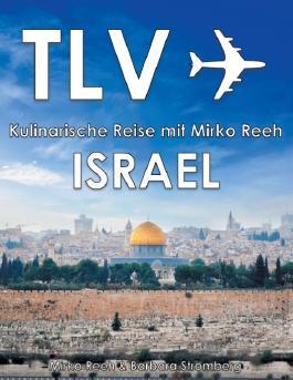 Israel - Kulinarische Reise mit Mirko Reeh