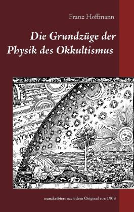 Die Grundzüge der Physik des Okkultismus