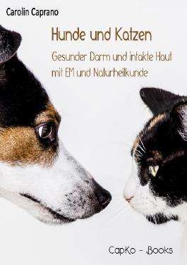 Hunde und Katzen: Gesunder Darm und intakte Haut mit EM und Naturheilkunde