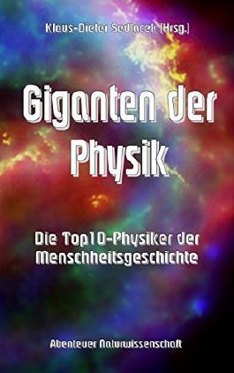 Giganten der Physik: Die Top10-Physiker der Menschheitsgeschichte (Abenteuer Naturwissenschaft)
