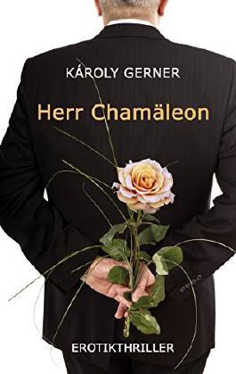Herr Chamäleon: Erotikthriller