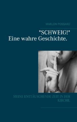 """""""Schweig!"""" Eine wahre Geschichte."""