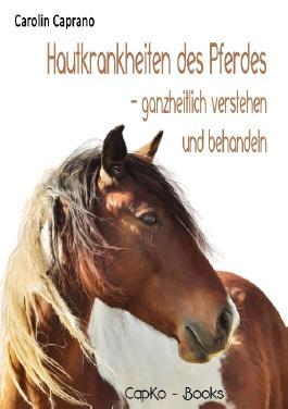 Hautkrankheiten des Pferdes: ganzheitlich verstehen und behandeln
