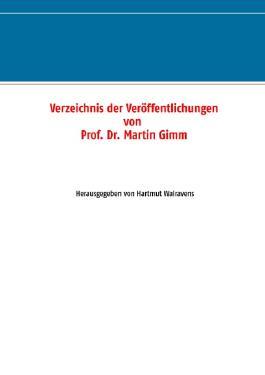Verzeichnis der Veröffentlichungen von Prof. Dr. Martin Gimm