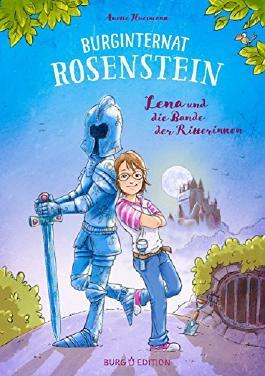 Burginternat Rosenstein: Lena und die Bande der Ritterinnen