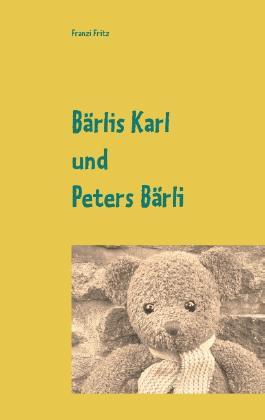 Bärlis Karl und Peters Bärli