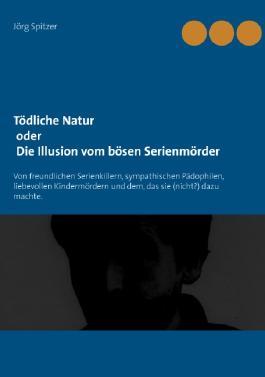 Tödliche Natur - Die Illusion vom Bösen