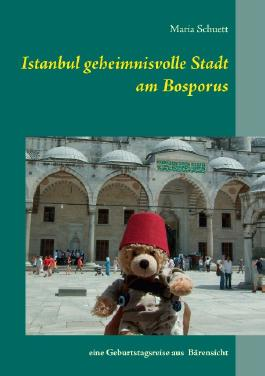 Istanbul geheimnisvolle Stadt am Bosporus