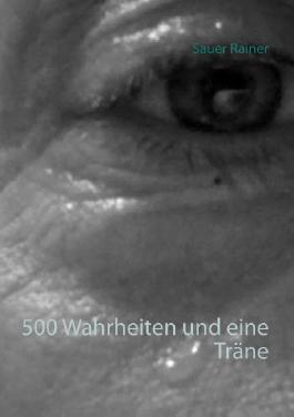 500 Wahrheiten und eine Träne