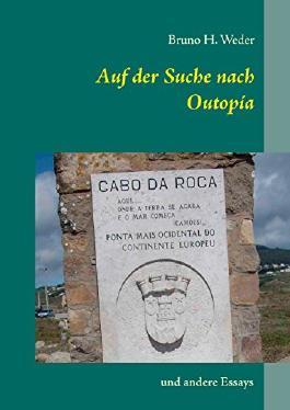 Auf der Suche nach Outopía: und andere Essays