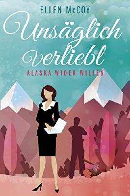 Unsäglich verliebt: Alaska wider Willen