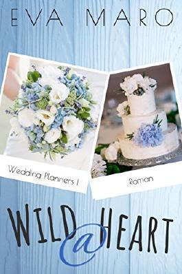Wild @ Heart (Wedding Planners 1)