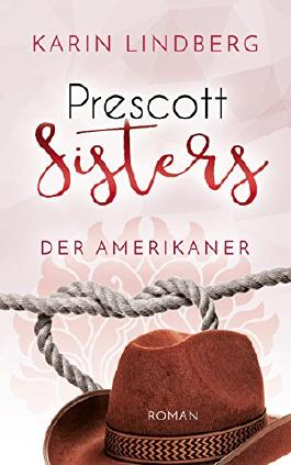 Prescott Sisters - Der Amerikaner