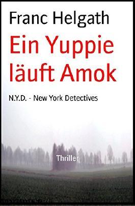 Ein Yuppie läuft Amok: N.Y.D. - New York Detectives