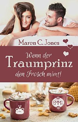 Wenn der Traumprinz den Frosch mimt!: Liebesroman (Ganz schön verliebt 3)