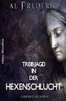 Treibjagd in der Hexenschlucht: Unheimlicher Thriller