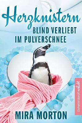 Herzknistern. Blind verliebt im Pulverschnee: Liebesroman (Geheimnisvoll verliebt 3)