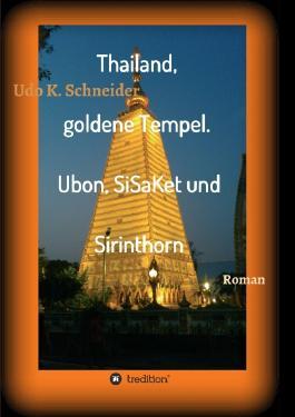 Thailand, goldene Tempel. Ubon, SiSaKet und Sirinthorn