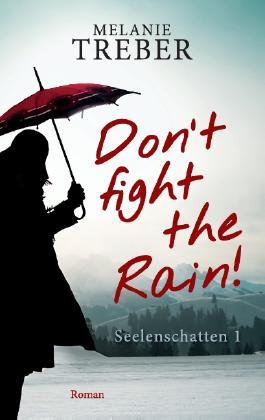 Don't fight the Rain!