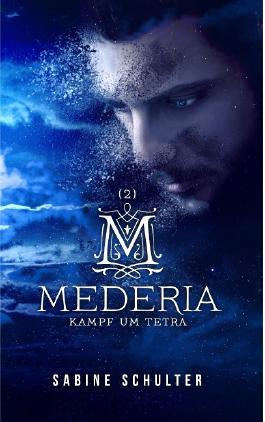 Mederia - Kampf um Tetra